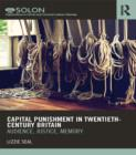 Capital Punishment in Twentieth-Century Britain : Audience, Justice, Memory - eBook