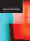 Public Health in International Investment Law and Arbitration - eBook