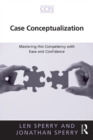 Case Conceptualization : Mastering this Competency with Ease and Confidence - eBook