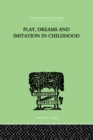 Play, Dreams And Imitation In Childhood - eBook