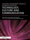 Teaching Contemporary Themes in Secondary Education: Technology, Culture and Communication - eBook