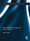 The Political Economy of Putin's Russia - eBook