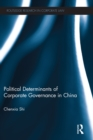 The Political Determinants of Corporate Governance in China - eBook