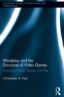 Wordplay and the Discourse of Video Games : Analyzing Words, Design, and Play - eBook