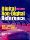 Digital versus Non-Digital Reference : Ask a Librarian Online and Offline - eBook