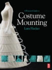 A Practical Guide to Costume Mounting - eBook