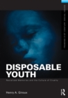 Disposable Youth: Racialized Memories, and the Culture of Cruelty - eBook