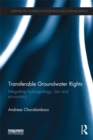 Transferable Groundwater Rights : Integrating Hydrogeology, Law and Economics - eBook