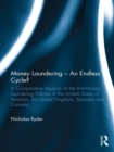 Money Laundering - An Endless Cycle? : A Comparative Analysis of the Anti-Money Laundering Policies in the United States of America, the United Kingdom, Australia and Canada - eBook
