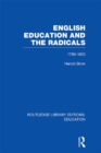 English Education and the Radicals (RLE Edu L) : 1780-1850 - eBook