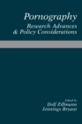 Pornography : Research Advances and Policy Considerations - eBook
