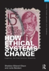 How Ethical Systems Change: Eugenics, the Final Solution, Bioethics - eBook