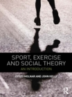Sport, Exercise and Social Theory : An Introduction - eBook