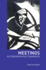 Meetings : Autobiographical Fragments - eBook