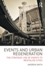 Events and Urban Regeneration : The Strategic Use of Events to Revitalise Cities - eBook