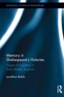 Memory in Shakespeare's Histories : Stages of Forgetting in Early Modern England - eBook