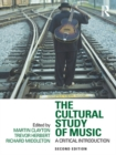 The Cultural Study of Music : A Critical Introduction - eBook