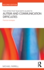 The Effective Teacher's Guide to Autism and Communication Difficulties : Practical strategies - eBook