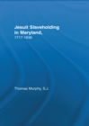 Jesuit Slaveholding in Maryland, 1717-1838 - eBook