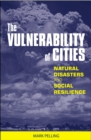 The Vulnerability of Cities : Natural Disasters and Social Resilience - eBook