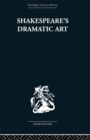 Shakespeare's Dramatic Art : Collected Essays - eBook