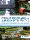 Integrated Water Resources Management in Practice : Better Water Management for Development - eBook