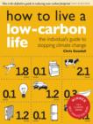 How to Live a Low-Carbon Life : The Individual's Guide to Stopping Climate Change - eBook