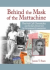 Behind the Mask of the Mattachine : The Hal Call Chronicles and the Early Movement for Homosexual Emancipation - eBook