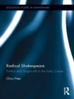 Radical Shakespeare : Politics and Stagecraft in the Early Career - eBook