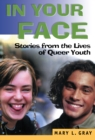In Your Face : Stories from the Lives of Queer Youth - eBook