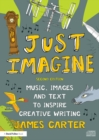 Just Imagine : Music, images and text to inspire creative writing - eBook