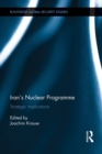 Iran's Nuclear Programme : Strategic Implications - eBook