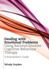 Dealing with Emotional Problems Using Rational-Emotive Cognitive Behaviour Therapy : A Practitioner's Guide - eBook