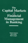 The Capital Markets and Financial Management in Banking - eBook