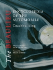 The Beaulieu Encyclopedia of the Automobile: Coachbuilding - eBook