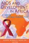 AIDS and Development in Africa : A Social Science Perspective - eBook