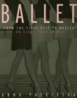 Ballet : From the First Plie to Mastery, An Eight-Year Course - eBook