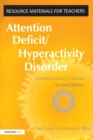 Attention Deficit Hyperactivity Disorder : A Practical Guide for Teachers - eBook
