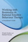 Working with Resistance in Rational Emotive Behaviour Therapy : A Practitioner's Guide - eBook
