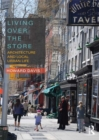 Living Over the Store : Architecture and Local Urban Life - eBook