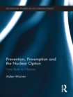 Prevention, Pre-emption and the Nuclear Option : From Bush to Obama - eBook