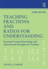 Teaching Fractions and Ratios for Understanding : Essential Content Knowledge and Instructional Strategies for Teachers - eBook