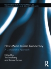 How Media Inform Democracy : A Comparative Approach - eBook