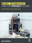 Music Technology and the Project Studio : Synthesis and Sampling - eBook