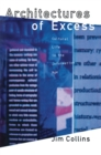 Architectures of Excess : Cultural Life in the Information Age - eBook