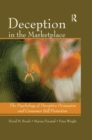 Deception In The Marketplace : The Psychology of Deceptive Persuasion and Consumer Self-Protection - eBook