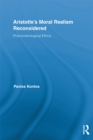 Aristotle's Moral Realism Reconsidered : Phenomenological Ethics - eBook