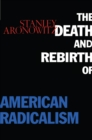 The Death and Rebirth of American Radicalism - eBook