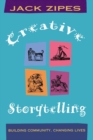 Creative Storytelling : Building Community/Changing Lives - eBook
