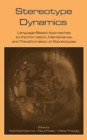 Stereotype Dynamics : Language-Based Approaches to the Formation, Maintenance, and Transformation of Stereotypes - eBook